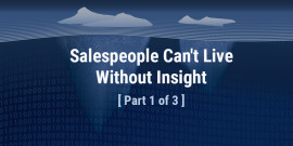 Salespeople Can't Live Without Insight [Part 1 of 3]