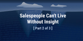 Salespeople Can't Live Without Insight [Part 2 of 3]